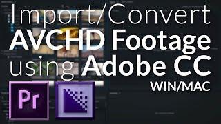 [Mac/Win] How to Import/Convert AVCHD for Premiere Pro (Adobe CC 2017)