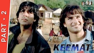 Keemat | Part 2 Of 4 | Akshay Kumar, Raveena Tandon, Sonali Bendre