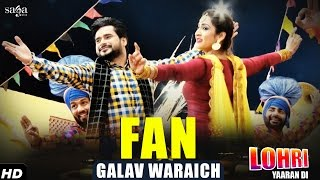 Galav Waraich : Fan | Lohri Yaaran Di | New Punjabi Songs 2017 | SagaMusic