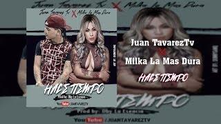 Hace Tiempo - Juan TavarezTv x Milka La Mas Dura