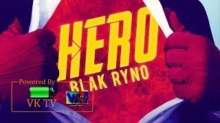Blak Ryno - Hero (April 2018)