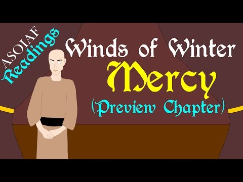 Winds of Winter: Mercy - Preview Chapter (ASOIAF Book Spoilers - Readings Series)
