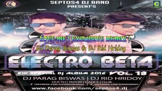 Love Me Exclusive Remix | DJ Parag Biswas | DJ Rid Hridoy