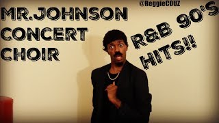 Mr.Johnsons Concert choir presents #90sThrowbacks