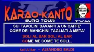 Soli Al Bar - Aleandro Baldi - Basi - Karao-Kanto.mp4