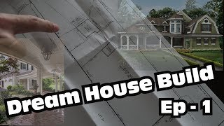 Dream House Project - Episode 1