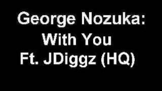 George Nozuka - With You Ft. Jdiggz (HQ)