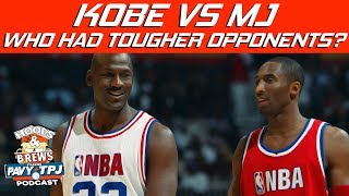 Who Faced Tougher Opponents Kobe or MJ ? | Hoops N Brews