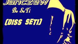 Janczew - Bo SeTi (Diss SeTi)