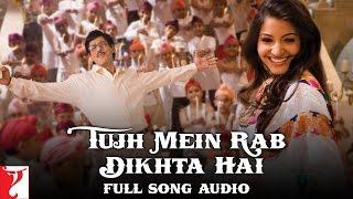Tujh Mein Rab Dikhta Hai - Full Song Audio - Rab Ne Bana Di Jodi