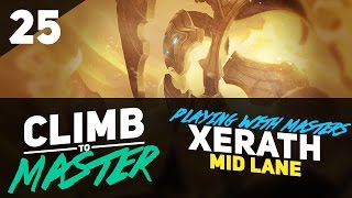 PLAYING WITH MASTERS ON XERATH - Climb to Master - Episode 25