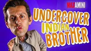 Undercover Indian Brother w/ Max Amini