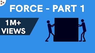 Physics - What is Force? - Part 1