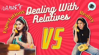 Answering Relatives- Expectation Vs Reality | Indian Relatives | Captain Nick