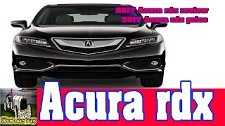 2017 Acura rdx review  -  2017 Acura rdx price  - New cars buy