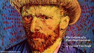 Vincent Van Gogh: Letters of a Post-Impressionist - FULL AudioBook | Greatest Audio Books