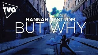 Hannah Nyström - But Why (Official Music Video)