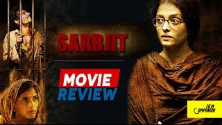 Sarbjit | Movie Review | Anupama Chopra