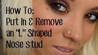 "How To: Put In & Take Out an ""L"" Shaped Nose Stud."