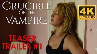 Crucible of the Vampire (2017) : Teaser Trailer #1  [4K Ultra HD]