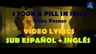 I TOOK A PILL IN IBIZA - Mike Posner | VIDEO LYRIC SUB ESPAÑOL + INGLÉS
