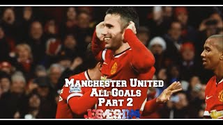 All Manchester United Goals 2014/15 Part 2 (HD)