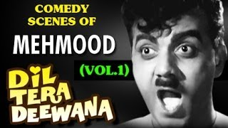 Comedy Scenes of Mehmood Dil Tera Deewana - Vol 1