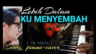 Lebih Dalam Kumenyembah - TW Youth - Keyb.Piano Cover