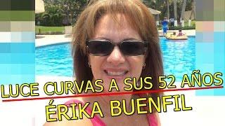 Luce Curvas y Desata Bajas Pasiones a sus 52 años. Érika Buenfil