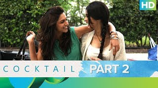 Cocktail Movie | Best Moments - Part 2 | Saif Ali Khan, Deepika Padukone & Diana Penty