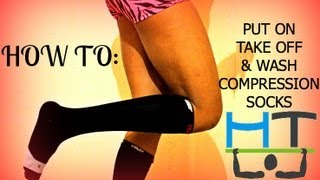 HOW TO: Put On, Take Off, Wash & Maintain Compression Socks!