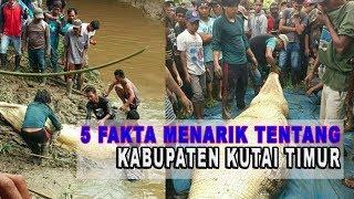 5 FAKTA MENARIK TENTANG KUTAI TIMUR