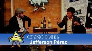 Castigo Divino: Jefferson Pérez