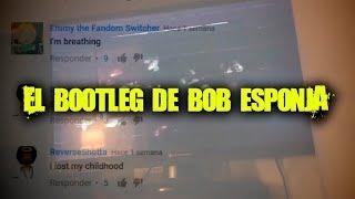 El bootleg de Bob Esponja