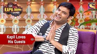 Kapil Loves His Guests - The Kapil Sharma Show
