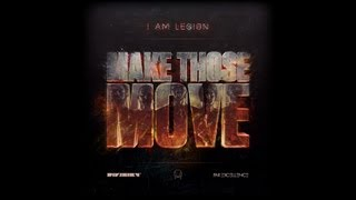 I Am Legion [Noisia x Foreign Beggars] - Make Those Move (Free Download)