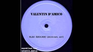 Valentin D'Amico - Blou Zouchou (Original Mix)