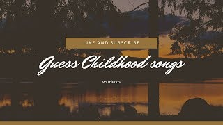 Guess Childhood Song Challenge *emotional*