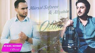Mürsəl Səfərov ft Alişan — Olsun (2018)