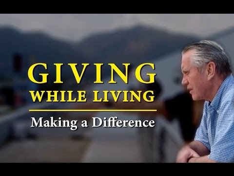 Giving While Living: Making a Difference