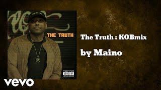 Maino - The Truth : KOBmix (AUDIO)