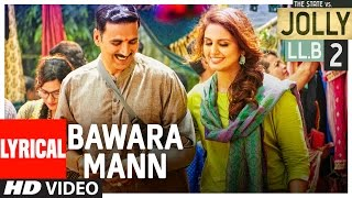 Bawara Mann Lyrical Video | Akshay Kumar, Huma Qureshi | Jubin Nautiyal & Neeti Mohan | | T-Series