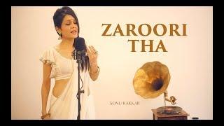 Sonu Kakkar - Zaroori Tha | Rahat Fateh Ali Khan