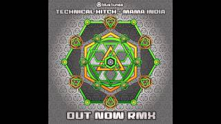 Technical Hitch - Mama India (Out Now Remix) - Official