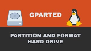 How to Partition and Format a Hard Drive with Gparted in Linux