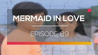 Mermaid In Love - Episode 89