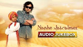 Nanhe Jaisalmer - Jukebox (Full Songs)