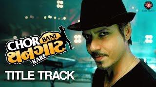 ChorBaniThangaatKare - Title Track | Sachin - Jigar | DivyaKumar & Shruti Pathak