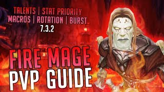 WoW Legion 7.3.2: FIRE MAGE PvP GUIDE - Talents, Honor Talents, Macros, Stats, Rotation and Burst