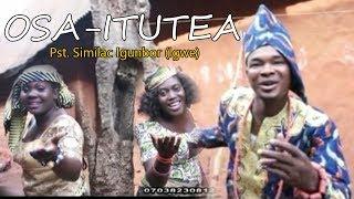 OSA-ITUTEA by Pst  Similac Igunbor  - Latest Benin Gospel Music Video